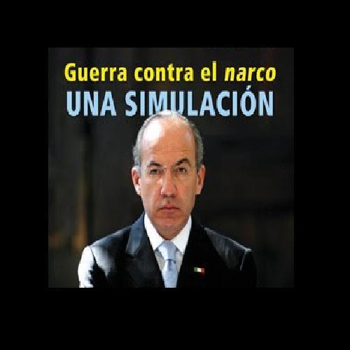 Guerra contra el narco una simulación