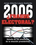 2006 Fraude electoral 2012 todo igual